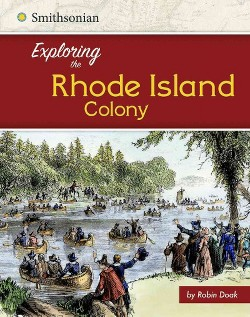 Exploring the Rhode Island Colony (Library) (Robin S. Doak)