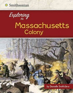 Exploring the Massachusetts Colony (Library) (Danielle Smith-Llera)