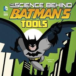 Science Behind Batman's Tools (Library) (Agnieszka Biskup)