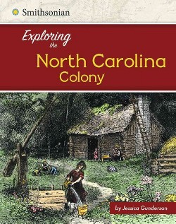 Exploring the North Carolina Colony (Library) (Jessica Gunderson)