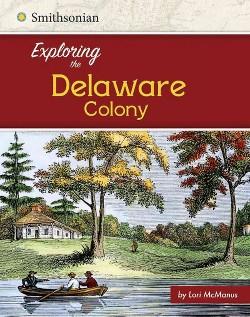 Exploring the Delaware Colony (Library) (Lori McManus)