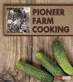 Pioneer Farm Cooking (Library) (Mary Gunderson)