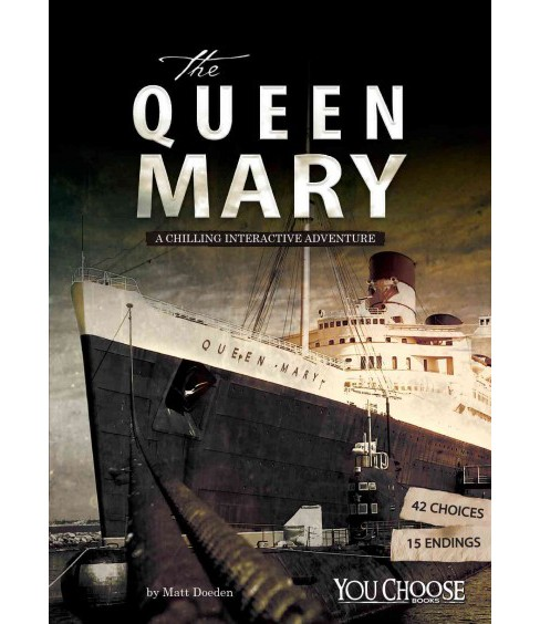 Queen Mary : A Chilling Interactive Adventure (Library) (Matt Doeden) - image 1 of 1