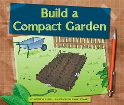 Build a Compact Garden (Library) (Samantha S. Bell)