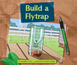 Build a Flytrap (Library) (Samantha S. Bell)