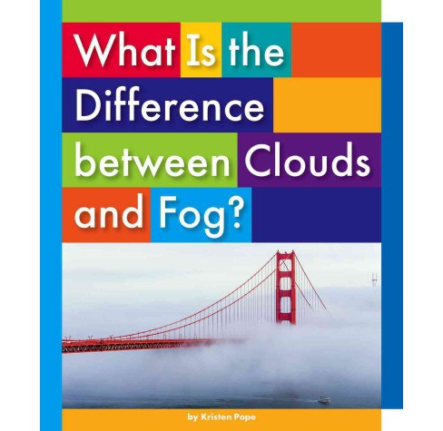 What Is the Difference Between Clouds and Fog? (Library) (Kristen Pope) - image 1 of 1