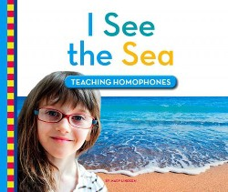 I See the Sea : Teaching Homophones (Library) (Mary Lindeen)