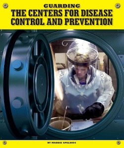 Guarding the Centers for Disease Control and Prevention (Library) (Maddie Spalding)