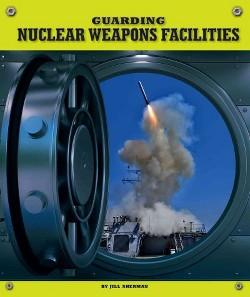 Guarding Nuclear Weapons Facilities (Library) (Jill Sherman)