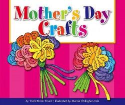 Mother's Day Crafts (Library) (Trudi Strain Trueit)
