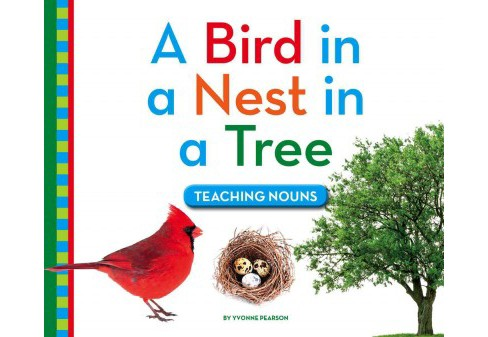Bird in a Nest in a Tree : Teaching Nouns (Library) (Yvonne Pearson) - image 1 of 1