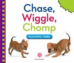 Chase, Wiggle, Chomp : Teaching Verbs (Library) (Lisa Owings)