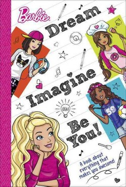 Dream, Imagine, Be You : A Book About Everything That Makes You Awesome (Hardcover)