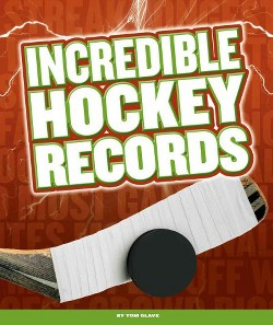 Incredible Hockey Records (Library) (Tom Glave)