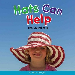 Hats Can Help : The Sound of H (Library) (Alice K. Flanagan)
