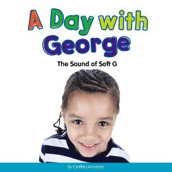 Day With George : The Sound of Soft G (Library) (Cynthia Amoroso)