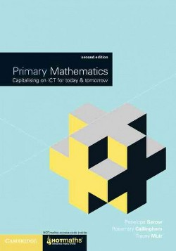 Primary Mathematics : Capitalising on ICT for Today and Tomorrow (Paperback) (Penelope Serow)