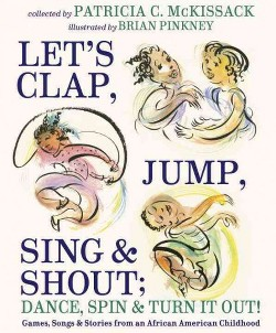 Let's Clap, Jump, Sing & Shout, Dance, Spin & Turn It Out! : Games, Songs, and Stories from an African