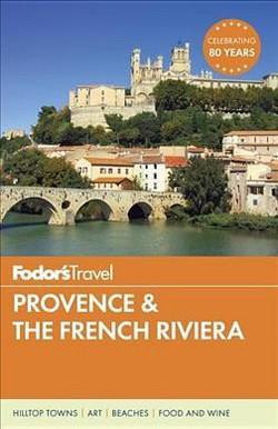 Fodor's Provence & The French Riviera (Paperback) (Nancy Heslin & Jennifer Ladonne)