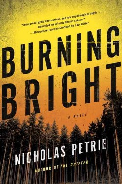 Burning Bright (Hardcover) (Nick Petrie)