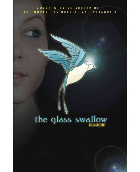 Glass Swallow (Reprint) (Paperback) (Julia Golding) - image 1 of 1