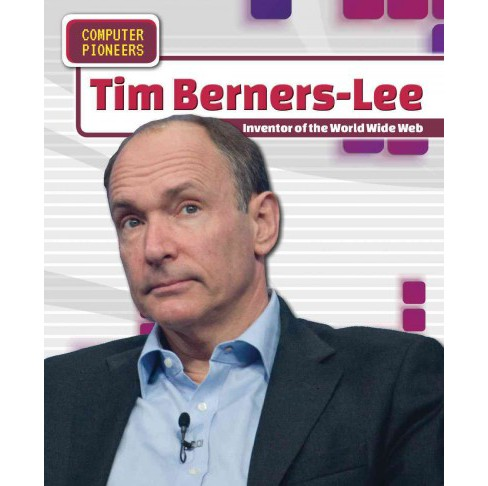 Tim Berners-Lee : Inventor of the World Wide Web (Vol 6) (Paperback) (Heather Moore Niver) - image 1 of 1
