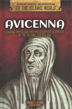 Avicenna : Leading Physician and Philosopher-scientist of the Islamic Golden Age (Vol 0) (Library)