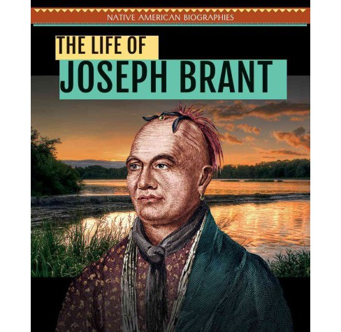 Life of Joseph Brant (Vol 4) (Library) (Ryan Nagelhout) - image 1 of 1