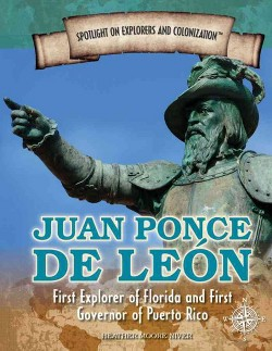 Juan Ponce De Leon : First Explorer of Florida and First Governor of Puerto Rico (Vol 0) (Paperback)