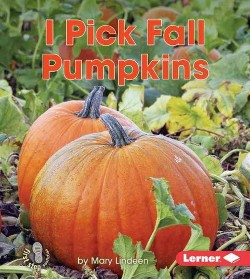 I Pick Fall Pumpkins (Library) (Mary Lindeen)