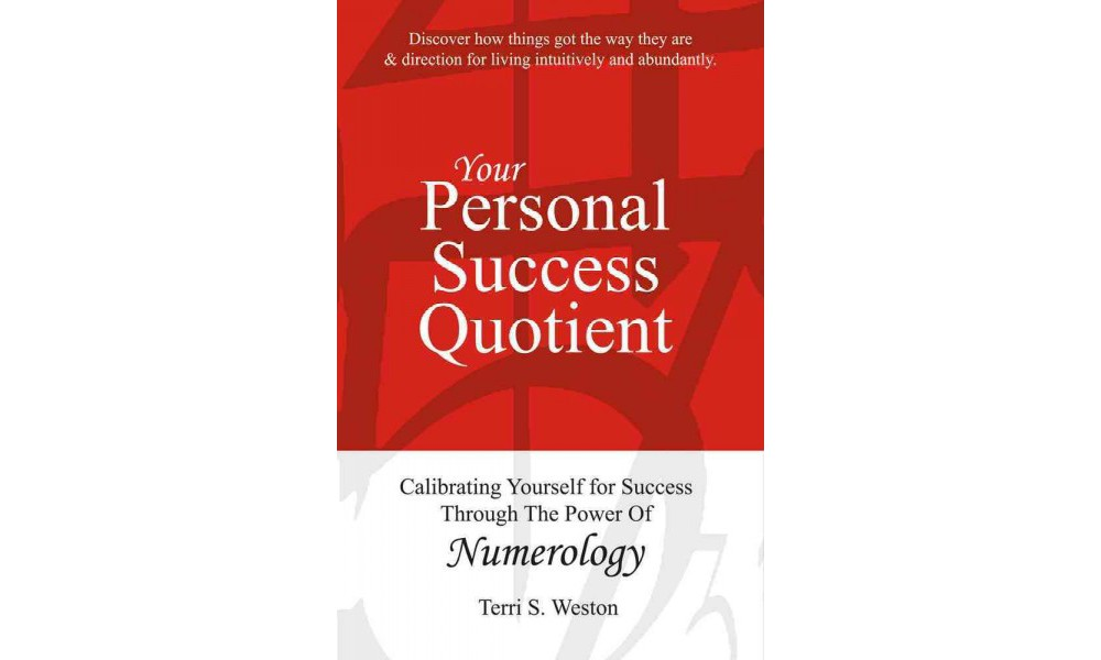 Your Personal Success Quotient : Calibrating Yourself for Success Through the Power of Numerology
