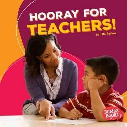 Hooray for Teachers! (Library) (Elle Parkes)