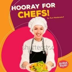 Hooray for Chefs! (Library) (Kurt Waldendorf)