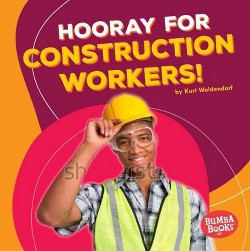 Hooray for Construction Workers! (Library) (Kurt Waldendorf)