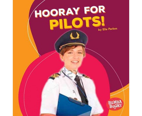 Hooray for Pilots! (Library) (Elle Parkes) - image 1 of 1