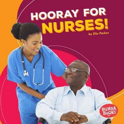 Hooray for Nurses! (Library) (Elle Parkes)