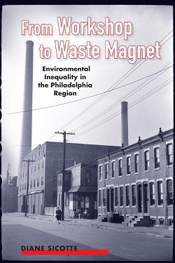 From Workshop to Waste Magnet : Environmental Inequality in the Philadelphia Region (Paperback) (Diane