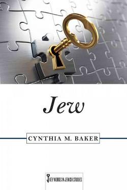 Jew (Hardcover) (Cynthia M. Baker)