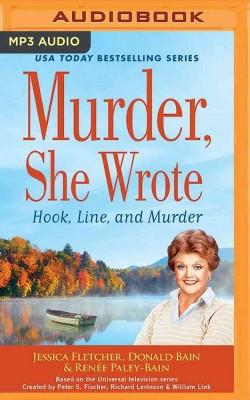 Hook, Line, and Murder (MP3-CD) (Jessica Fletcher & Donald Bain & Renee Paley-Bain)