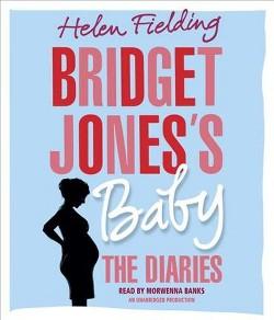 Bridget Jones's Baby : The Diaries (Unabridged) (CD/Spoken Word) (Helen Fielding)