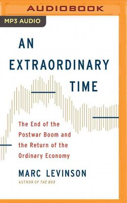Extraordinary Time : The End of the Postwar Boom and the Return of the Ordinary Economy (MP3-CD) (Marc