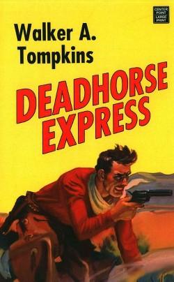 Deadhorse Express (Library) (Walker A. Tompkins)