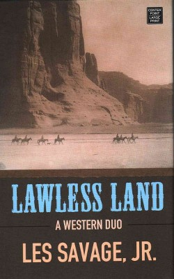 Lawless Land : A Western Duo (Library) (Les Savage)
