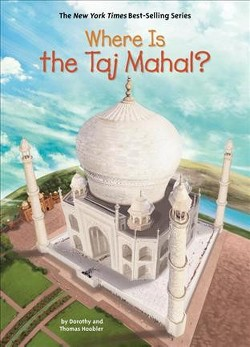 Where Is the Taj Mahal? (Library) (Dorothy Hoobler & Thomas Hoobler)