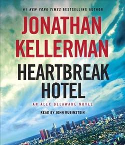 Heartbreak Hotel (Abridged) (CD/Spoken Word) (Jonathan Kellerman)