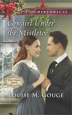 Cowgirl Under the Mistletoe (Paperback) (Louise M. Gouge)