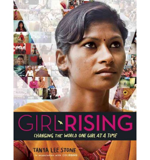 Girl Rising : Changing the World One Girl at a Time (Library) (Tanya Lee Stone) - image 1 of 1