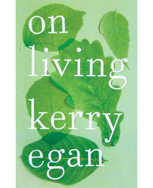On Living (Hardcover) (Kerry Egan) - image 1 of 1