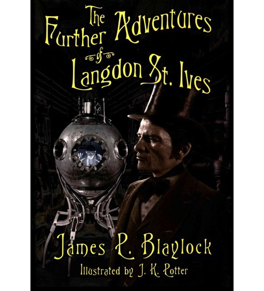 Further Adventures Of Langdon St Ives Deluxe Hardcover James P Blaylock