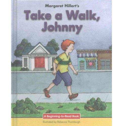 Take a Walk, Johnny : 21st Century Edition (Library) (Margaret Hillert) - image 1 of 1